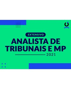 Analista de Tribunais e MP - Extensivo 2021